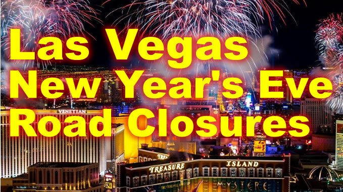 New Years 2017 Las Vegas Road Closures