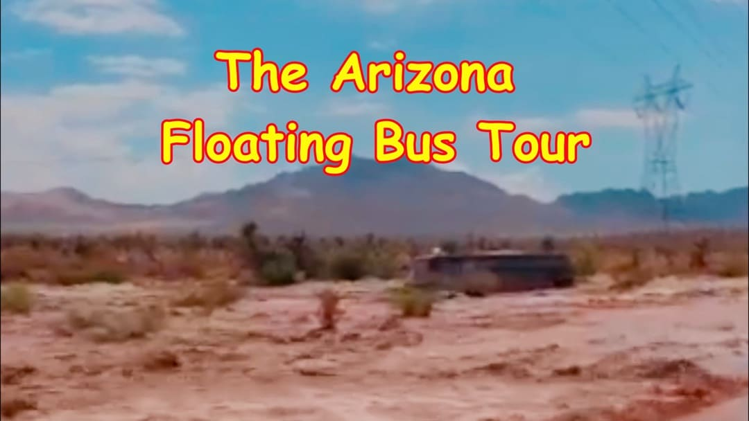 The Arizona Floating Bus Tour