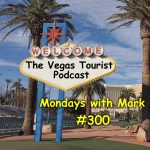 The Vegas Tourist Podcast #300